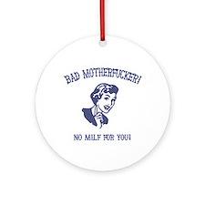 Bad MF'er! Ornament (Round)