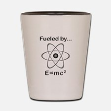 Fueled by E=mc2 Shot Glass