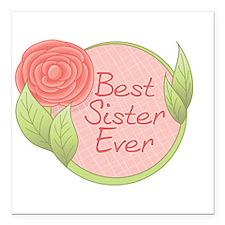 "Rose - Best Sister Ever Square Car Magnet 3"" x 3"""