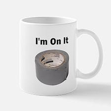 I'm On It Duct Tape Mug