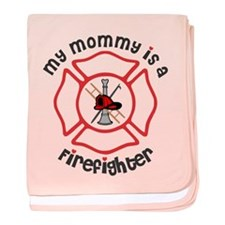 My Mommy Is A Firefighter Baby Blanket