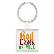 God Loves Us All Keychains