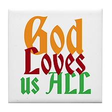 God Loves Us All Tile Coaster