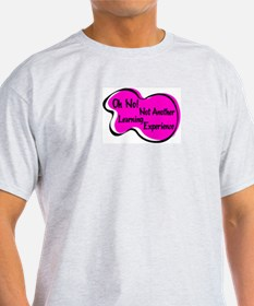OH NO NOT A LEARNING EXPERIENCE T-Shirt