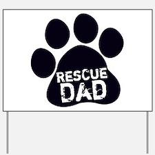Rescue Dad Yard Sign