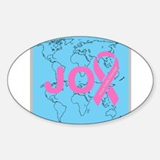 OYOOS JOY support cancer design Decal