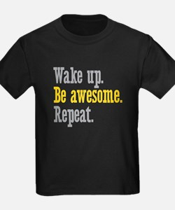 Wake Up Be Awesome T