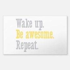 Wake Up Be Awesome Decal