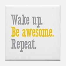 Wake Up Be Awesome Tile Coaster