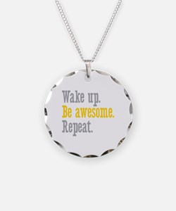 Wake Up Be Awesome Necklace
