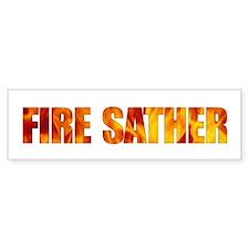 FIRE SATHER - Bumper Bumper Sticker