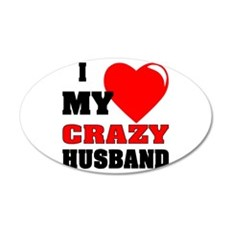 Love My Crazy Husband 20x12 Oval Wall Decal