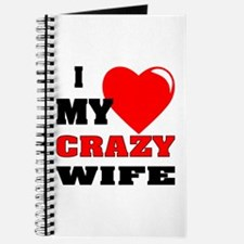 I Love My Crazy Wife Journal