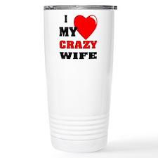 I Love My Crazy Wife Travel Mug