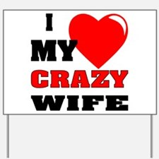 I Love My Crazy Wife Yard Sign