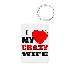 I Love My Crazy Wife Keychains
