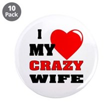 "I Love My Crazy Wife 3.5"" Button (10 pack)"