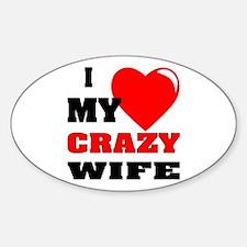 I Love My Crazy Wife Sticker (Oval)