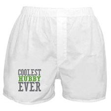 Coolest Hubby Ever Boxer Shorts