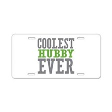 Coolest Hubby Ever Aluminum License Plate