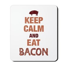 Keep Calm Eat Bacon Mousepad