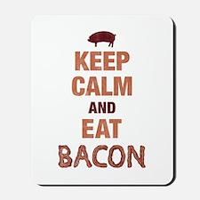 Keep Calm Eat Bacon Mousepad