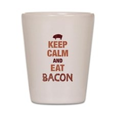 Keep Calm Eat Bacon Shot Glass