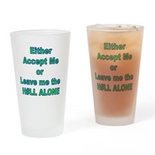 Accept or leave alone Drinking Glass