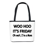Woo hoo its Friday. Oh wait, Im a Mom Bucket Bag
