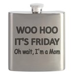 Woo hoo its Friday. Oh wait, Im a Mom Flask