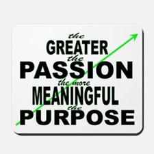 passion and purpose Mousepad