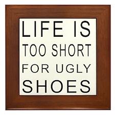 Life Is Too Short For Ugly Shoes Framed Tile