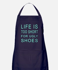 Life is too short for ugly shoes Apron (dark)