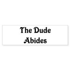 The Dude Abides Bumper Bumper Sticker