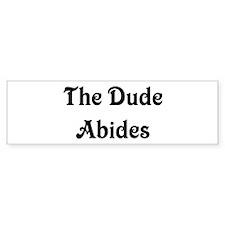 The Dude Abides Bumper Bumper Stickers