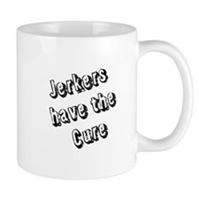 Jerkers have the Cure Mugs