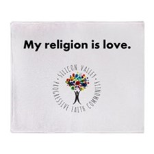 My religion is love. Throw Blanket
