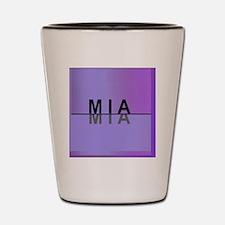 MIA ... Mine for Women Shot Glass