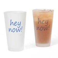 hey now! blue Drinking Glass