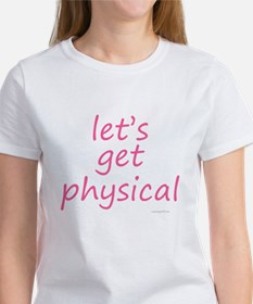 let's get physical pink Women's T-Shirt