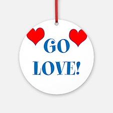 GO LOVE! Ornament (Round)