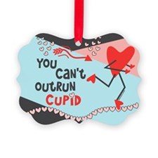You Can't Outrun Cupid Ornament