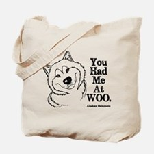 You Had Me At WOO. Alaskan Malamute Tote Bag