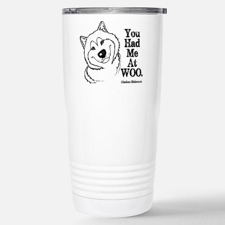 You Had Me At WOO. Alaskan Malamute Travel Mug