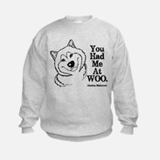 You Had Me At WOO. Alaskan Malamute Sweatshirt