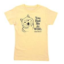 You Had Me At WOO. Alaskan Malamute Girl's Tee