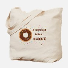 If I Were Food I'd Be A Doughnut Tote Bag