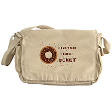 If I Were Food I'd Be A Doughnut Messenger Bag