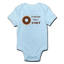 If I Were Food I'd Be A Doughnut Infant Bodysuit