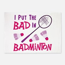 I PUT THE BAD IN BADMINTON 5'x7'Area Rug